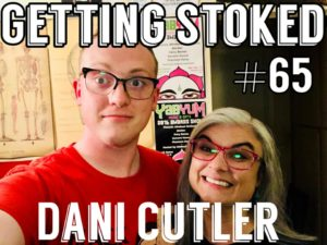 Getting Stoked Dani Cutler